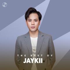 Những Bài Hát Hay Nhất Của JayKii - JayKii