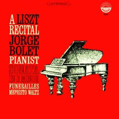Liszt: Sonata in B Minor - Funerailles - Mephisto Waltz (Transferred from the Original Everest Records Master Tapes) - Jorge Bolet