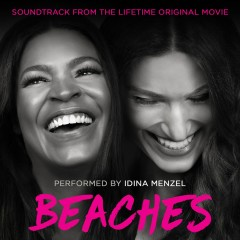 Beaches (Soundtrack from the Lifetime Original Movie) - Idina Menzel