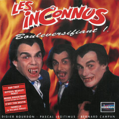 Bouleversifiant - Les Inconnus