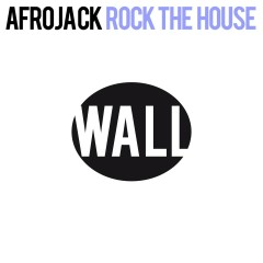 Rock The House - Afrojack