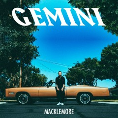 GEMINI - Macklemore