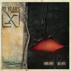 Violent Allies - 10 Years