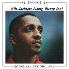 Plenty, Plenty Soul (Mono) - Milt Jackson