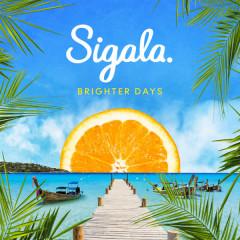 Brighter Days - Sigala
