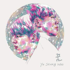 Dream (Single) - Yoo Seung Woo