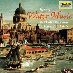 Handel: Water Music - Sir Charles Mackerras, Orchestra Of St. Luke's