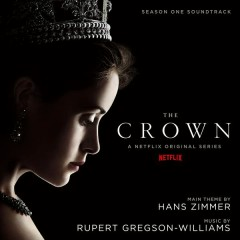 The Crown: Season One (Soundtrack from the Netflix Original Series) - Rupert Gregson-Williams