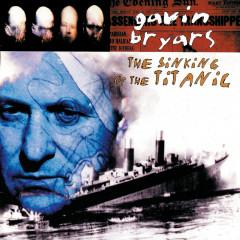 Bryars: The Sinking Of The Titanic - Gavin Bryars Ensemble, Gavin Bryars