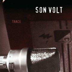 Trace (Remastered) - Son Volt