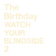 Watch Your Blindside 2 - The Birthday