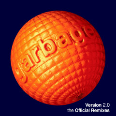 Version 2.0 (The Official Remixes) - Garbage