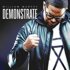 Demonstrate (Deluxe Edition) - William Murphy