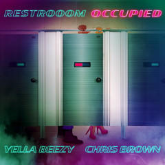 Restroom Occupied (feat. Chris Brown) - Yella Beezy, Chris Brown