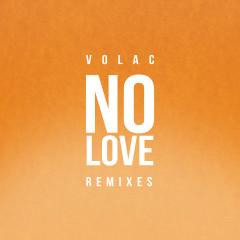 No Love (Remixes) - Volac