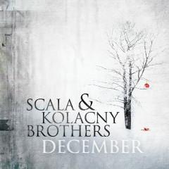December - Scala & Kolacny Brothers