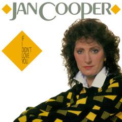 If I Didn't Love You - Jan Cooper