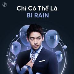 Chỉ Có Thể Là Bi Rain - Rain
