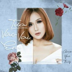 Tựa Vào Vai Em (Single) - Anie Như Thùy