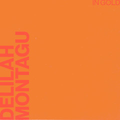 Gold - Delilah Montagu
