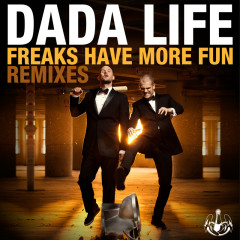 Freaks Have More Fun (Remixes) - Dada Life
