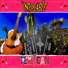 Texican - Intocable