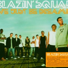 We Just Be Dreamin' (SQUAD04CD2) - Blazin' Squad