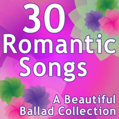 30 Romantic Songs - A Beautiful Ballad Collection - Various Artists