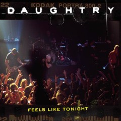 Feels Like Tonight - Daughtry