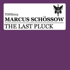 The Last Pluck (Remixes) - Marcus Schossow