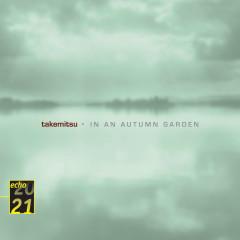 Takemitsu: In An Autumn Garden; Voyage; Autumn & November steps - Kinshi Tsuruta, Katsuya Yokoyama, The Music Department Of The Imperial Household Agency