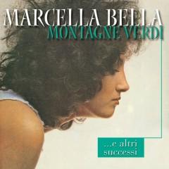 Montagne verdi ...e i grandi successi - Marcella Bella