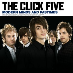 Modern Minds and Pastimes  (U.S. Version) - The Click Five