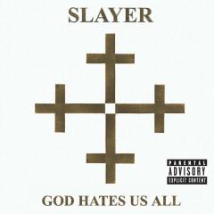 God Hates Us All - Slayer