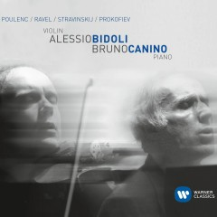 Poulenc, Ravel, Stravinsky & Prokofiev: Works for Violin & Piano - Alessio Bidoli, Bruno Canino