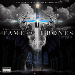 Fame and Thrones - Phoenix Orion