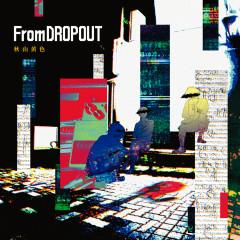 From Dropout - Kiro Akiyama