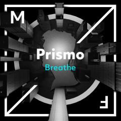 Breathe (Single) - Prismo