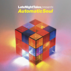 Late Night Tales Presents Automatic Soul (Selected and Mixed by Groove Armada's Tom Findlay) - Groove Armada