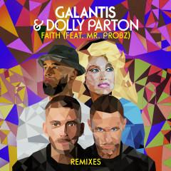 Faith (feat. Mr. Probz) [Remixes] - Galantis, Dolly Parton, Mr. Probz