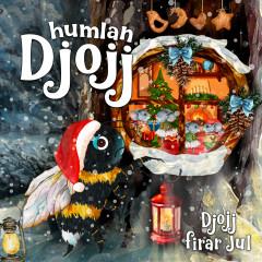 Djojj firar jul - Humlan Djojj, Staffan Götestam