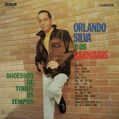 Orlando Silva e os Carnavais (Sucessos de Todos os Tempos) - Orlando Silva