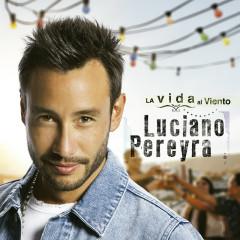 La Vida Al Viento - Luciano Pereyra