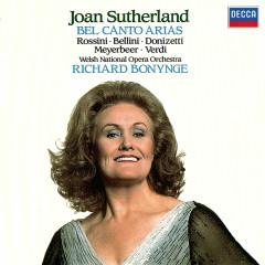 Bel Canto Arias - Dame Joan Sutherland, Orchestra of the Welsh National Opera, Richard Bonynge