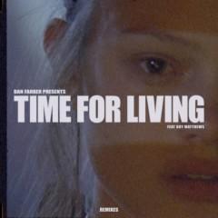 Time For Living (feat. Boy Matthews) [Remixes] - Dan Farber, Boy Matthews