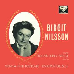 Wagner: Die Walküre; Götterdämmerung ; Tristan und Isolde – Excerpts (Opera Gala – Volume 17) - Kirsten Flagstad, Set Svanholm, Birgit Nilsson, Sir Georg Solti, Hans Knappertsbusch