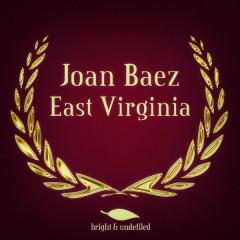 East Virginia - Joan Baez