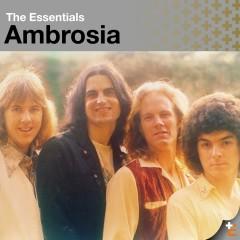The Essentials: Ambrosia - Ambrosia