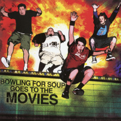 Goes to the Movies (Expanded Edition) - Bowling For Soup