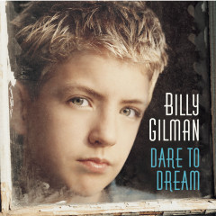 Dare To Dream - Billy Gilman